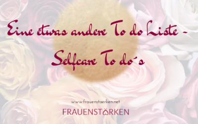 Eine etwas andere To do Liste – Selfcare To do´s!